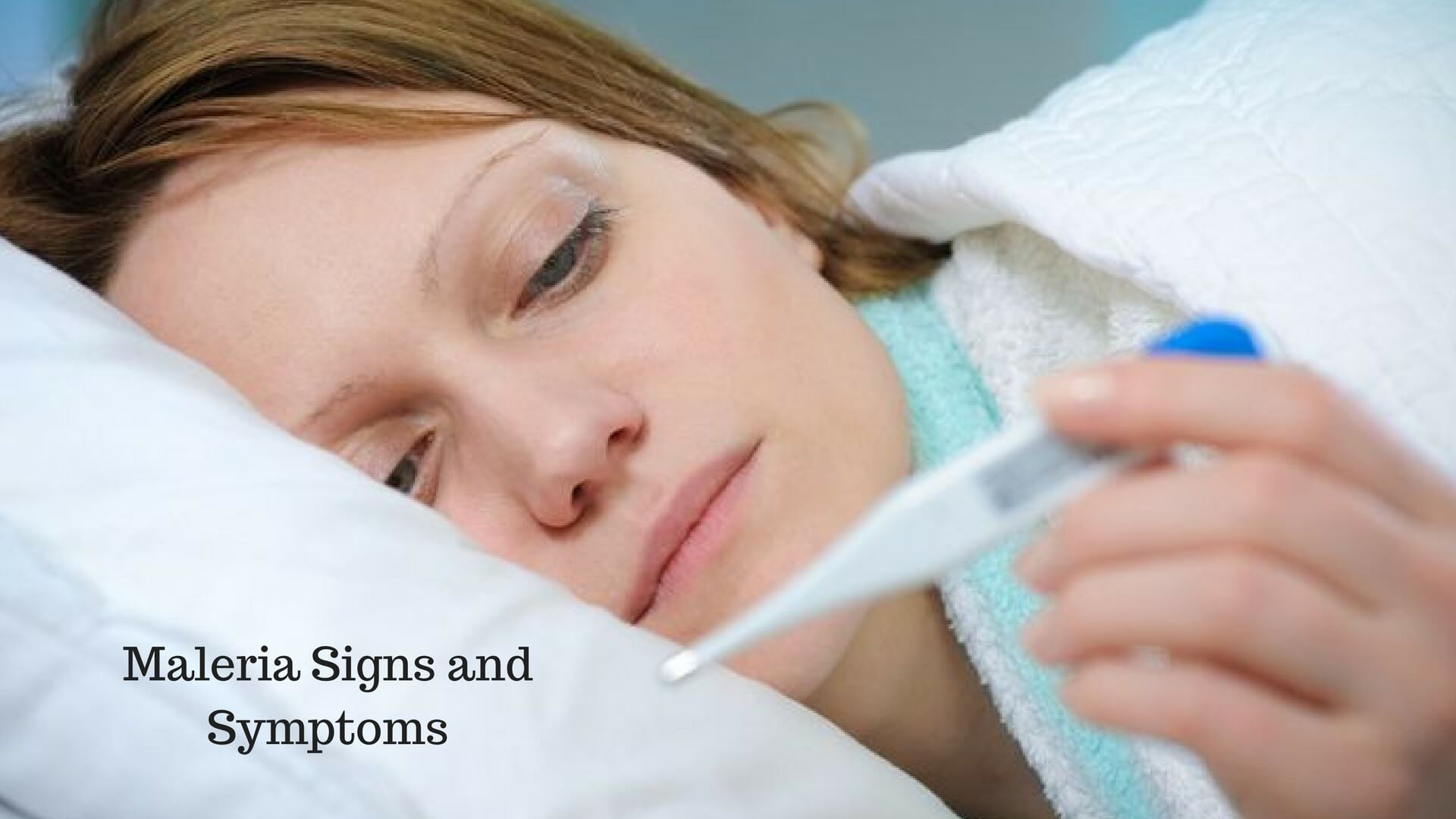Maleria Signs and Symptoms